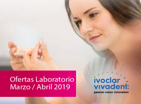 Ivoclar Marzo-Abril 2019 Ofertas Laboratorio